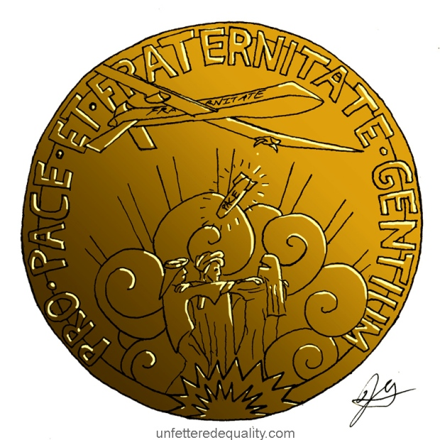 We at Unfettered Equality would like to humbly submit this proposal for an alternative design of the Nobel Peace Prize to reflect the award's changing standards -- as evidenced by their 2009 recipient.